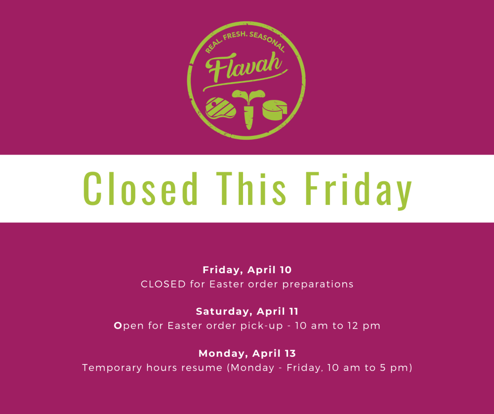Closed Friday, April 10 for Easter Order Preparations